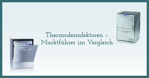 Thermodesinfektion – welches Gerät für welche Praxis?