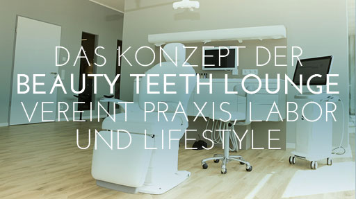 CAD/CAM-Tagung: Beauty Teeth Lounge vereint Praxis, Labor und Lifestyle